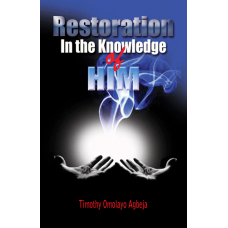 Restoration in the Knowledge of Him